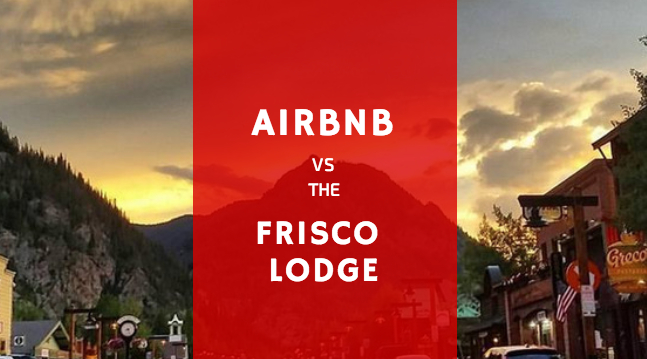 Airbnb vs the Frisco Lodge.png