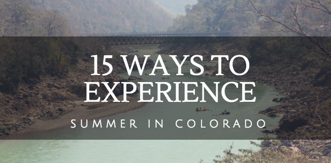 15 things to do in colorado summer.png