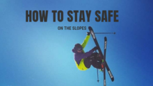 How to Stay Safe on the Slopes