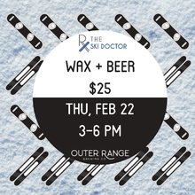 Wax and a Beer at Outer Range